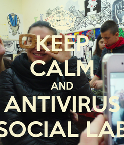 Poster: KEEP CALM AND ANTIVIRUS SOCIAL LAB