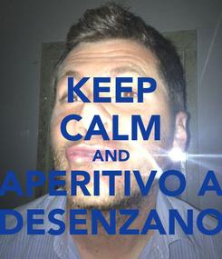 Poster: KEEP CALM AND APERITIVO A DESENZANO