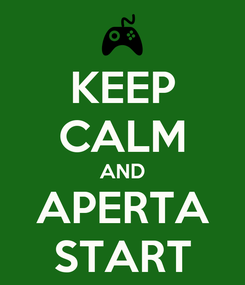 Poster: KEEP CALM AND APERTA START