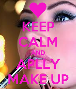 Poster: KEEP CALM AND APLLY MAKE UP