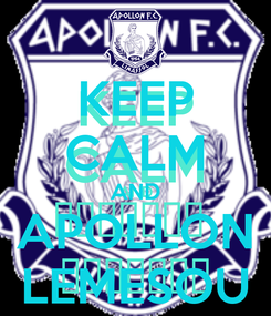 Poster: KEEP CALM AND APOLLON LEMESOU
