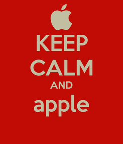 Poster: KEEP CALM AND apple