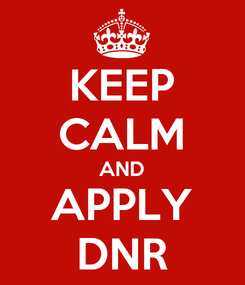 Poster: KEEP CALM AND APPLY DNR