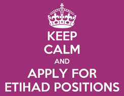 Poster: KEEP CALM AND APPLY FOR ETIHAD POSITIONS