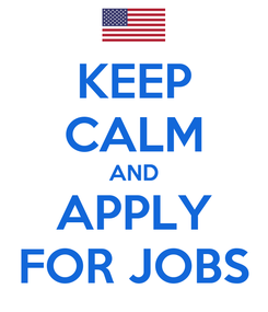 Poster: KEEP CALM AND APPLY FOR JOBS