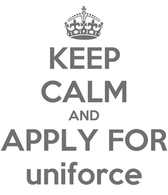 Poster: KEEP CALM AND APPLY FOR uniforce