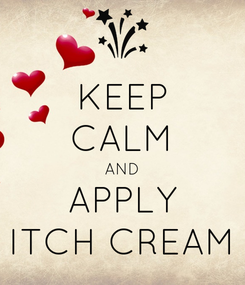 Poster: KEEP CALM AND APPLY ITCH CREAM