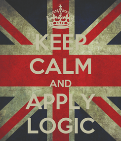 Poster: KEEP CALM AND APPLY LOGIC