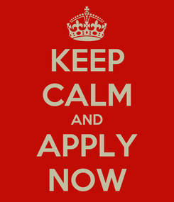 Poster: KEEP CALM AND APPLY NOW