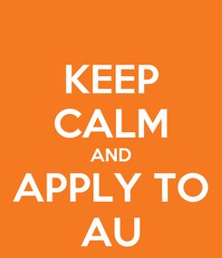 Poster: KEEP CALM AND APPLY TO AU