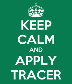 Poster: KEEP CALM AND APPLY TRACER