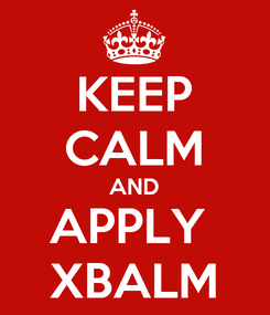 Poster: KEEP CALM AND APPLY  XBALM