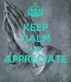 Poster: KEEP CALM AND APPRECIATE