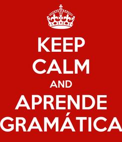 Poster: KEEP CALM AND APRENDE GRAMÁTICA