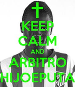 Poster: KEEP CALM AND ARBITRO HIJOEPUTA