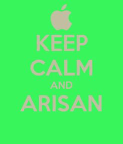 Poster: KEEP CALM AND ARISAN