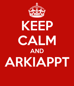 Poster: KEEP CALM AND ARKIAPPT