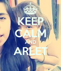 Poster: KEEP CALM AND ARLET