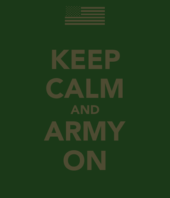 Poster: KEEP CALM AND ARMY ON