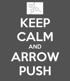 Poster: KEEP CALM AND ARROW PUSH