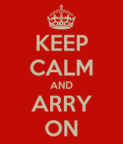 Poster: KEEP CALM AND ARRY ON