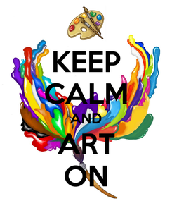 Poster: KEEP CALM AND ART ON