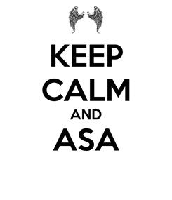 Poster: KEEP CALM AND ASA