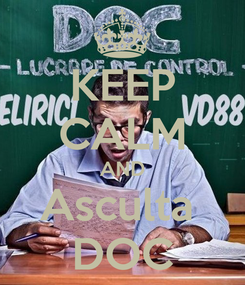 Poster: KEEP CALM AND Asculta  DOC