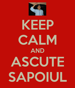Poster: KEEP CALM AND ASCUTE SAPOIUL