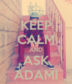 Poster: KEEP CALM AND ASK ADAMI