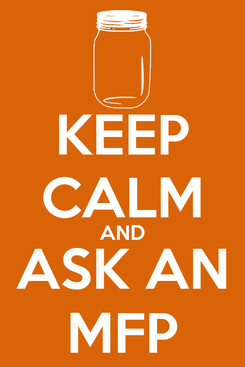 Poster: KEEP CALM AND ASK AN MFP