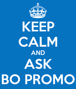 Poster: KEEP CALM AND ASK BO PROMO