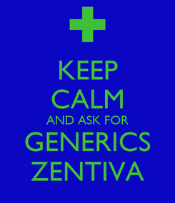 Poster: KEEP CALM AND ASK FOR GENERICS ZENTIVA