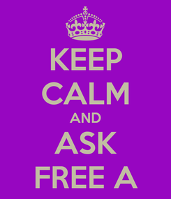 Poster: KEEP CALM AND ASK FREE A