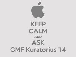 Poster: KEEP CALM AND ASK GMF Kuratorius '14