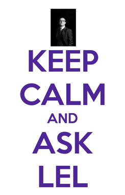 Poster: KEEP CALM AND ASK LEL