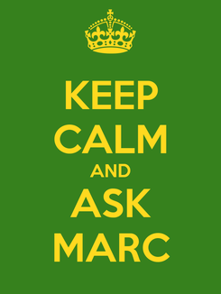Poster: KEEP CALM AND ASK MARC