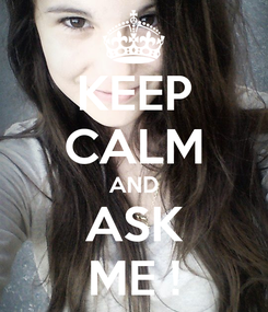 Poster: KEEP CALM AND ASK ME !
