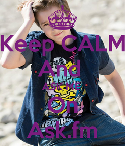 Poster: Keep CALM And  ASK ME  On Ask.fm