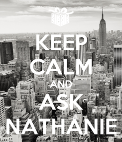 Poster: KEEP CALM AND ASK NATHANIE