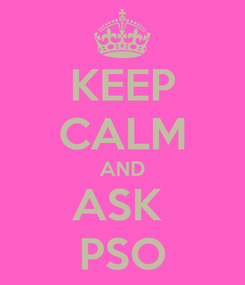 Poster: KEEP CALM AND ASK  PSO