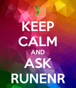 Poster: KEEP CALM AND ASK RUNENR