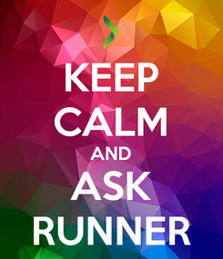 Poster: KEEP CALM AND ASK RUNNER