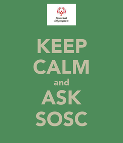 Poster: KEEP CALM and ASK SOSC