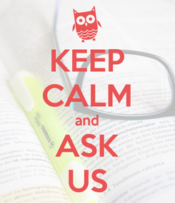 Poster: KEEP CALM and ASK US