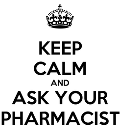 Poster: KEEP CALM AND ASK YOUR PHARMACIST