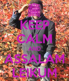 Poster: KEEP CALM AND ASSALAM LEIKUM