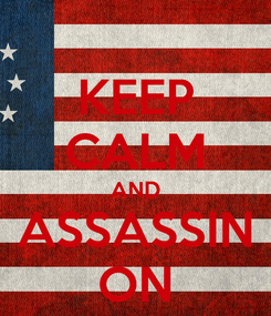 Poster: KEEP CALM AND ASSASSIN ON