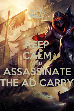 Poster: KEEP CALM AND ASSASSINATE THE AD CARRY