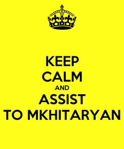 Poster: KEEP CALM AND ASSIST TO MKHITARYAN